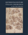 Sixteenth-century Italian drawings in New York collections / William M. Griswold and Linda...