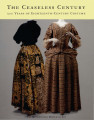 The ceaseless century : 300 years of eighteenth-century costume / Richard Martin ; photographs by...