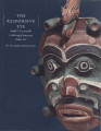 The responsive eye : Ralph T. Coe and the collecting of American Indian art / Ralph T. Coe ;...
