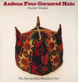 Andean four-cornered hats : ancient volumes : from the collection of Arthur M. Bullowa :...
