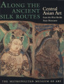 Along the ancient silk routes : Central Asian art from the West Berlin State Museums