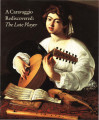 A Caravaggio rediscovered, the Lute player / Keith Christiansen
