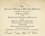 The American Society of Miniature Painters ; cordially invites you to a private view of the sixth...